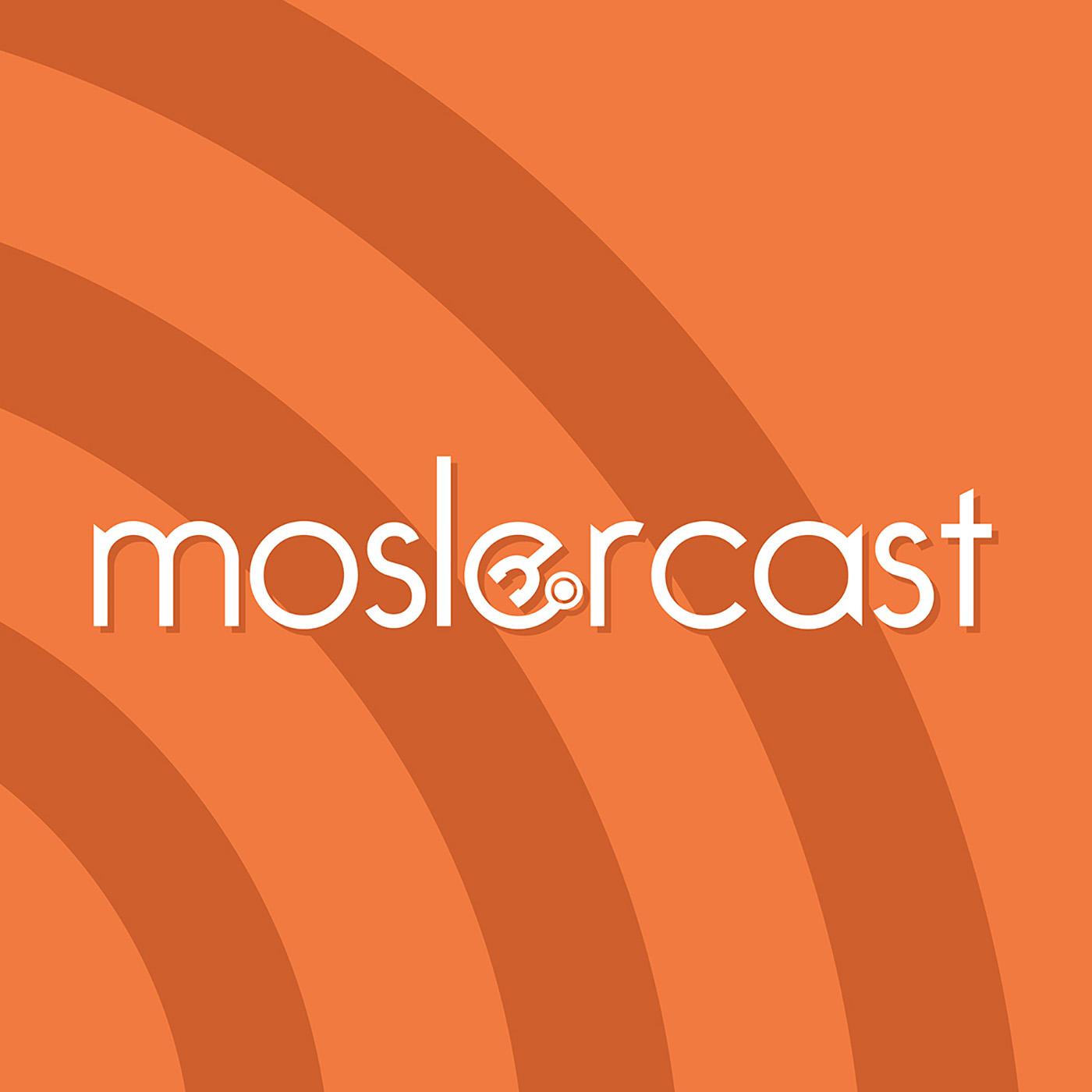 MoslerCast